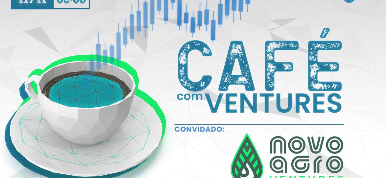 Café com Ventures - Convidado: NovoAgro Ventures