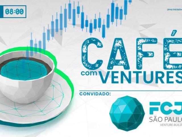 Cafe com Ventures: FCJ São Paulo